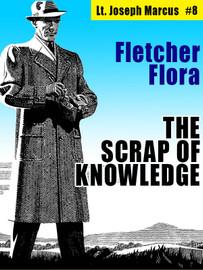The Scrap of Knowledge: Lt. Joseph Marcus #8, by Fletcher Flora (epub/Kindle/pdf)