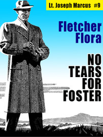 No Tears for Foster: Lt. Joseph Marcus #9, by Fletcher Flora (epub/Kindle/pdf)