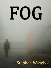 Fog, by Stephen Wasylyk (epub/Kindle/pdf)