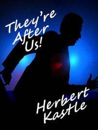 They're Chasing Us!, by Herbert Kastle (epub/Kindle/pdf)