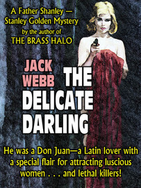 The Delicate Darling: A Father Shanley - Stanley Golden Mystery, by Jack Webb	Jack Webb (epub/Kindle/pdf)
