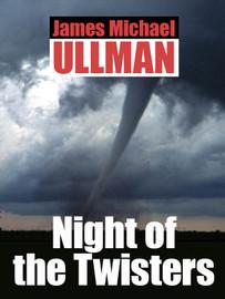 Night of the Twisters, by James Michael Ullman (epub/Kindle/pdf)