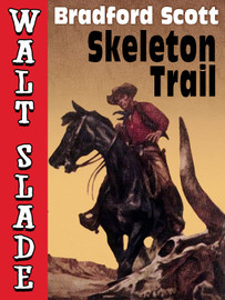 Skeleton Trail, by Bradford Scott (epub/Kindle/pdf)