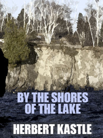 By the Shores of the Lake, by Herbert Kastle (epub/Kindle/pdf)