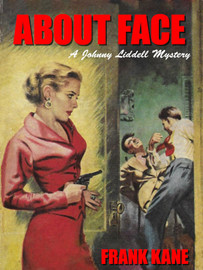 About Face: A Johnny Liddell Mystery, by Frank Kane (epub/Kindle/pdf)