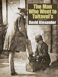 The Man Who Went to Taltavul's, by David Alexander (epub/Kindle/pdf)