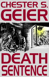 Death Sentence, by Chester S. Geier (epub/Kindle/pdf)