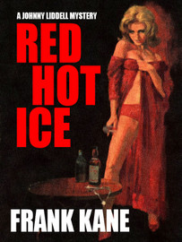 Red Hot Ice: A Johnny Liddell Mystery, by Frank Kane (epub/Kindle/pdf)