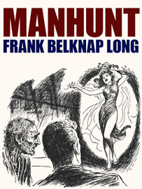 Manhunt, by Frank Belknap Long (epub/Kindle/pdf)
