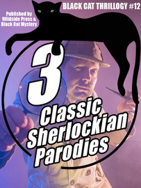 Black Cat Thrillogy #12: 3 Sherlock Holmes Parodies, by John Kendrick Bangs, Anonymous (epub/Kindle/pdf)