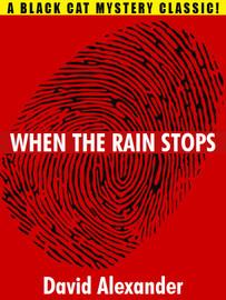 When the Rain Stops, by David Alexander (epub/Kindle/pdf)