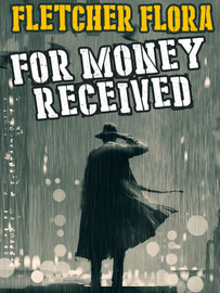 For Money Received, by Fletcher Flora (epub/Kindle/pdf)