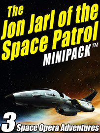 The Jon Jarl of the Space Patrol MINIPACK, by Eando Binder (epub/Kindle/pdf)