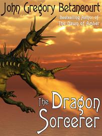 The Dragon Sorcerer, by  John Gregory Betancourt (epub/Kindle/pdf)