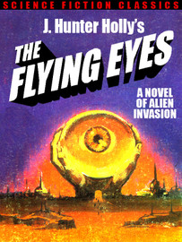 The Flying Eyes, by J. Hunter Holly (epub/Kindle/pdf)