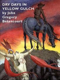 Dry Days in Yellow Gulch, by John Gregory Betancourt (epub/Kindle/pdf)