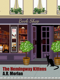 The Hemingway Kittens, by A.R. Morlan (epub/Kindle/pdf)