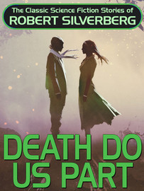 Death Do Us Part, by Robert Silverberg (epub/Kindle/pdf)