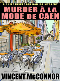 Murder à la Mode de Caen, by Vincent McConnor (epub/Kindle/pdf)