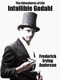 The Adventures of the Infallible Godahl, by Frederick Irving Anderson (epub/Kindle/pdf)
