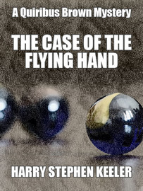 The Case of the Flying Hands, by Harry Stephen Keeler (epub/Kindle/pdf)