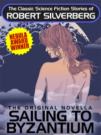 Sailing to Byzantium, by Robert Silverberg (epub/Kindle/pdf)