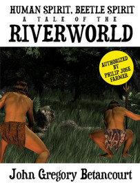 Human Spirit, Beetle Spirit: A Tale of the Riverworld, by John Gregory Betancourt (epub/Kindle/pdf)