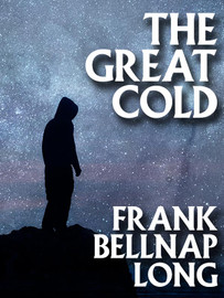 The Great Cold, by Frank Belknap Long (epub/Kindle/pdf)