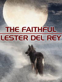 The Faithful, by Lester del Rey (epub/Kindle/pdf)