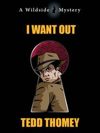 I Want Out, by Tedd Thomey (epub/Kindle/pdf)