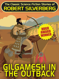 Gilgamesh in the Outback, by Robert Silverberg (epub/Kindle/pdf)