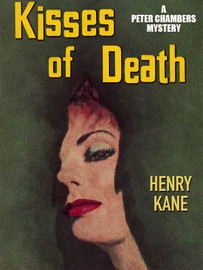 Kisses of Death: A Peter Chambers Mystery, by Henry Kane  (epub/Kindle/pdf)