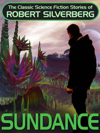 Sundance, by Robert Silverberg (epub/Kindle/pdf)