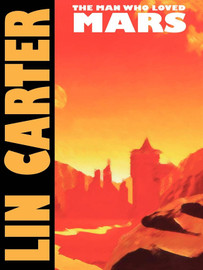 Man Who Loved Mars, by Lin Carter (epub/Kindle/pdf)