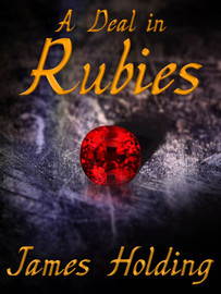 A Deal in Rubies, by James Holding (epub/Kindle/pdf)