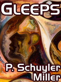 Gleeps, by P. Schuyler Miller (epub/Kindle/pdf)