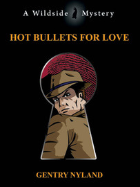 Hot Bullets for Love, by Gentry Nyland (epub/Kindle/pdf)