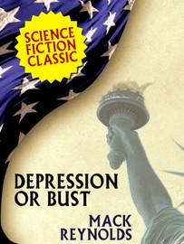 Depression or Bust, by Mack Reynolds (epub/Kindle/pdf)