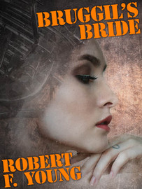 Bruggil's Bride, by Robert F. Young (epub/Kindle/pdf)
