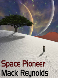 Space Pioneer, by Mack Reynolds (epub/Kindle/pdf)