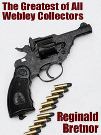 The Greatest of All Webley Collectors, by Reginald Bretnor (epub/Kindle/pdf)