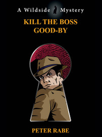 Kill the Boss Good-by, by Peter Rabe (epub/Kindle/pdf)