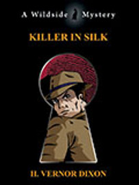 Killer in Silk, by H. Vernor Dixon (epub/Kindle/pdf)