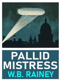 Pallid Mistress, by W.B. Rainey (epub/Kindle/pdf)
