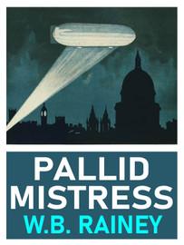 Pallid Mistress, by W.B. Rainey (epub/Kindle/pdf)