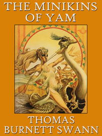 The Minikins of Yam, by Thomas Burnett Swann (epub/Kindle/pdf)