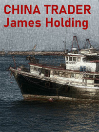 China Trader, by James Holding (epub/Kindle/pdf)