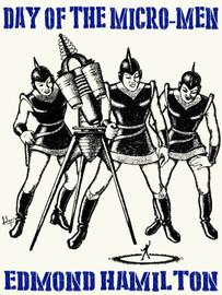 Day of the Micro-Men, by Edmond Hamilton (epub/Kindle/pdf)
