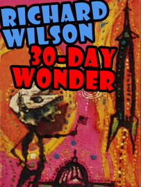 30-Day Wonder, by Richard Wilson (epub/Kindle/pdf)