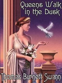 Queens Walk in the Dusk, by Thomas Burnett Swann (epub/Kindle/pdf)